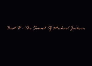 Beat It - The Sound Of Michael Jackson